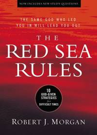 The Red Sea Rules : The Same God Who Led You in Will Lead You Out by Robert J. Morgan - Hardcover - 2014 - from ThriftBooks and Biblio.com