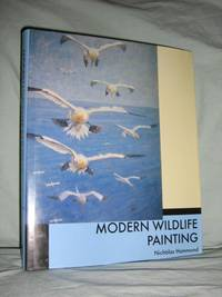 Modern Wildlife Painting by  Nicholas Hammond - 1st Edition - 1998 - from Brass DolphinBooks and Biblio.com