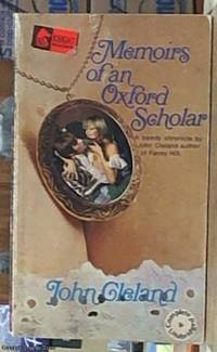 image of Memoirs of an Oxford Scholar containing his Amour with the beautiful Miss L----, Of Essex; and interspersed with several entertaining incidents