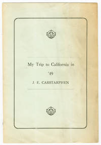 MY TRIP TO CALIFORNIA IN '49 [wrapper title]