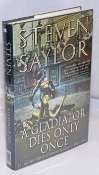 image of A Gladiator Dies Only Once: the further investigations of Gordianus the Finder