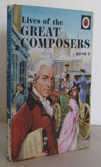 Lives of the Great Composers, Book 2 (Handel, Haydn and Schubert)