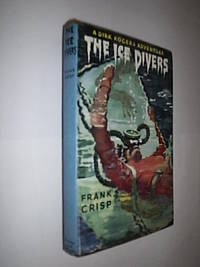 The Ice Divers by Crisp Frank - First Edition - 1960 - from Flashbackbooks (SKU: biblio1778 F20045)