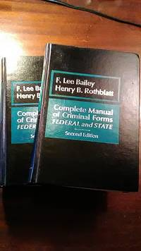 Complete Manual of Criminal Forms Federal and State, 2 vols