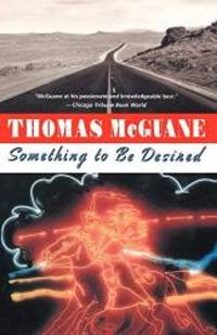 Something to Be Desired by Thomas McGuane - Paperback - 1985-03-02 - from Books Express (SKU: 0394731565n)