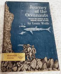 image of JOURNEY OF THE OCEANAUTS Across the Bottom of the Atlantic ocean on Foot