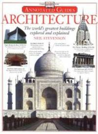 image of Architecture: The World's Greatest Buildings Explored and Explained