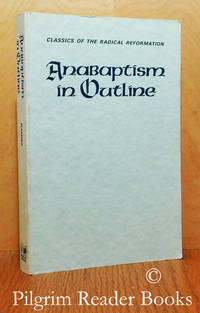 Anabaptism in Outline; Selected Primary Sources.