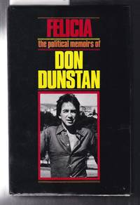 image of Felicia the Political Memoirs of Don Dunstan