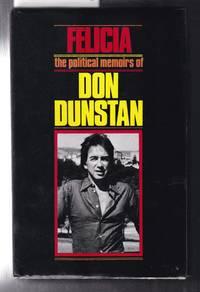 Felicia the Political Memoirs of Don Dunstan