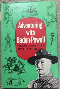 Adventuring with Baden-Powell: Stories, Yarns and Essays by Baden-Powell of Gilwell (Lord) - Hardcover - from Dial a Book and Biblio.com