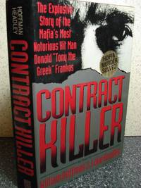 "Contract Killer  The Explosive Story of the Mafia's Most Notorious Hitman  Donald ""Tony the Greek"" Frankos by  William &  Lake Headley Hoffman - Hardcover - 1993 - from Hammonds Books  and Biblio.com"