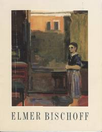 Elmer Bischoff; Paintings from the Figurative Period 1954-1970 by Art Exhibition Catalog - Paperback - First edition - 1990 - from ANTHOLOGY BOOKSELLERS (SKU: 20890)