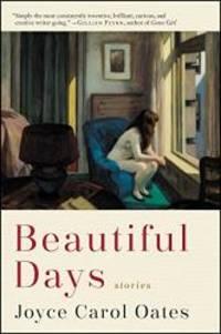 Beautiful Days: Stories by Joyce Carol Oates - 2019-03-12