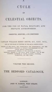 A Cycle of Celestial Objects for the Use of Naval, Military, and Private Astronomers. Volume 1: Prolegomena; Volume II: The Bedford Catalogue.