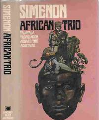 African Trio (Talatala, Tropic Moon, Aboard the Aquitaine) by  Georges Simenon - First American Edition - 1979 - from Orielis' Books (SKU: 8574)