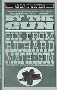 image of BY THE GUN: SIX FROM RICHARD MATHESON
