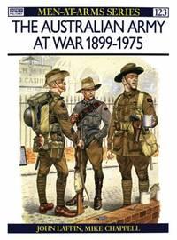 The Australian Army at War, 1899-1975 (Men-at-arms)
