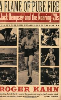 image of A Flame of Pure Fire: Jack Dempsey and the Roaring '20s (Harvest Book)