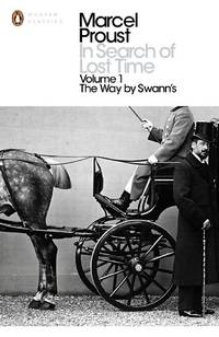 image of In Search of Lost Time: The Way by Swann's: The Way by Swann's Vol 1 (Penguin Modern Classics)