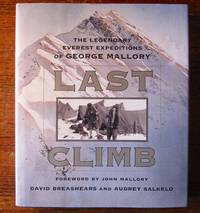 LAST CLIMB.  The Legendary Everest Expeditions of George Mallory