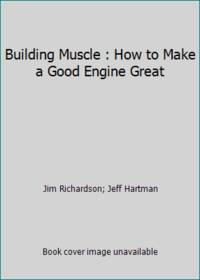 Building Muscle : How to Make a Good Engine Great