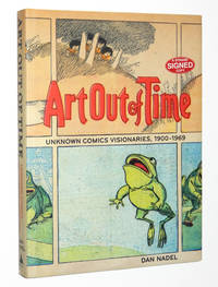 Art Out of Time: Unknown Comics Visionaries, 1900-1969 by  Dan Nadel - Signed First Edition - 2006 - from A&D Books and Biblio.com