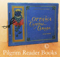 Ottawa, The Capital of Canada, Illustrated: Photographic Views of the City  of Ottawa.