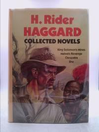 H Rider Haggard Collected Novels by Haggard, H Rider - 1987