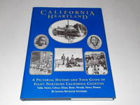 California Heartland: A Pictorial History and Tour Guide of Eight Northern California Counties :...