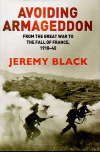 Avoiding Armageddon _ From the Great War to the Fall of France, 1918-40