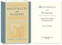 Magistrates and Pioneers: Essays in the History of American Law