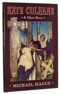 Kate Culhane: A Ghost Story by  Michael Hague - Hardcover - 2001 - from A&D Books and Biblio.com