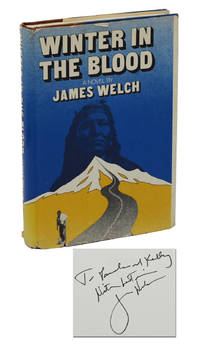 Winter in the Blood by  James Welch - Signed First Edition - 1974 - from Burnside Rare Books, ABAA (SKU: 140937578)