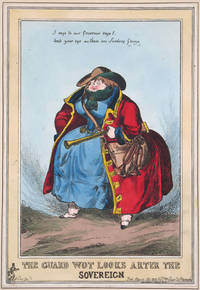 The Guard Wot Looks Arter the Sovereign by  Paul  Thomas] Pry - 1829 - from Antipodean Books, Maps & Prints and Biblio.com