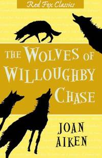 image of THE WOLVES OF WILLOUGHBY CHASE ( Red Fox Cassics)
