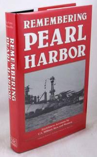 Remembering Pearl Harbor: Eyewitness Accounts by U.S. Military Men and Women