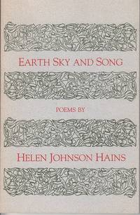 Earth Sky and Song  [Inscribed & Signed By the Author - Limited Edition] by  Helen Johnson Hains - Paperback - Signed First Edition - 1979 - from Monroe Bridge Books, SNEAB Member (SKU: 007991)