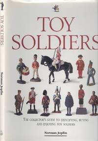 Toy Soldiers, the Collectors Guide to Identifying, Buying and Enjoying Toy Soldiers.