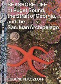Seashore Life of Puget Sound, the Strait of Georgia, and the San Juan Archipelago by  Eugene N Kozloff - Paperback - First Edition  - 1973 - from BOOX and Biblio.com