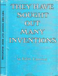 They Have Sought Out Many Inventions by  Edith Lanning - First Edition  - 1988 - from BOOX and Biblio.co.uk