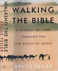 WALKING THE BIBLE:  A Journey by Land through the Five Books of Moses  [signed]