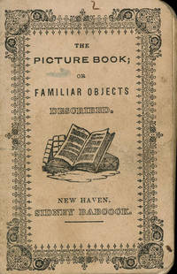 The Picture Book; or Familiar Objects Described