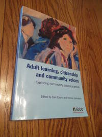 Adult Learning, Citizenship and Community Voices: Exploring and Learning from Community-based Practice