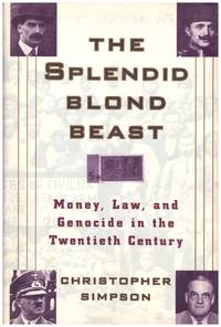 THE SPLENDID BLOND BEAST by  CHRISTOPHER SIMPSON - First  Edition. - 1993 - from BOOKLOVERS PARADISE (SKU: 12337)