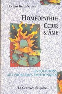 Homéopathie - Corps et âme: les soluttions aux problèmes émotionnels