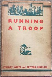 Running A Troop by  Edward  Stanley and Bindloss - First Edition - from Dial a Book and Biblio.com