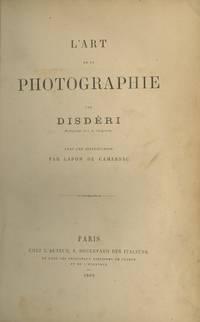 L'ART DE LA PHOTOGRAPHIE PAR DISDÉRI