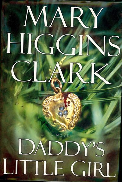 2002. CLARK, Mary Higgins. DADDY'S LITTLE GIRL. NY: Simon & Schuster, . 8vo., boards in dust jacket;...