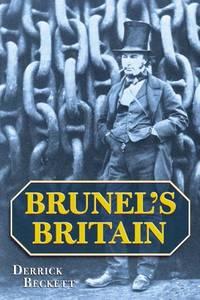 Brunel's Britain by Beckett, Derrick